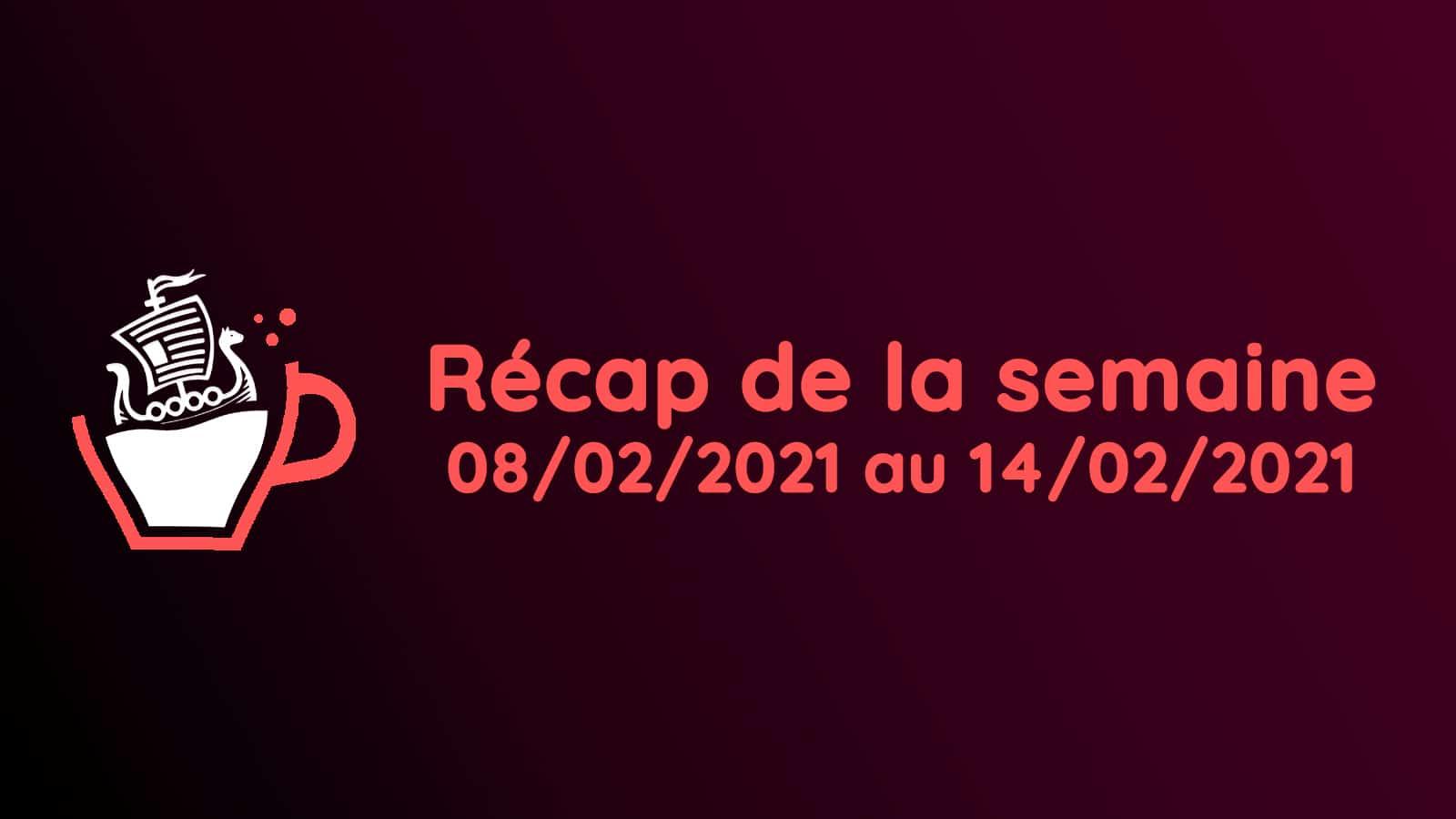 Les actualités du 08/02/2021 au 14/02/2021